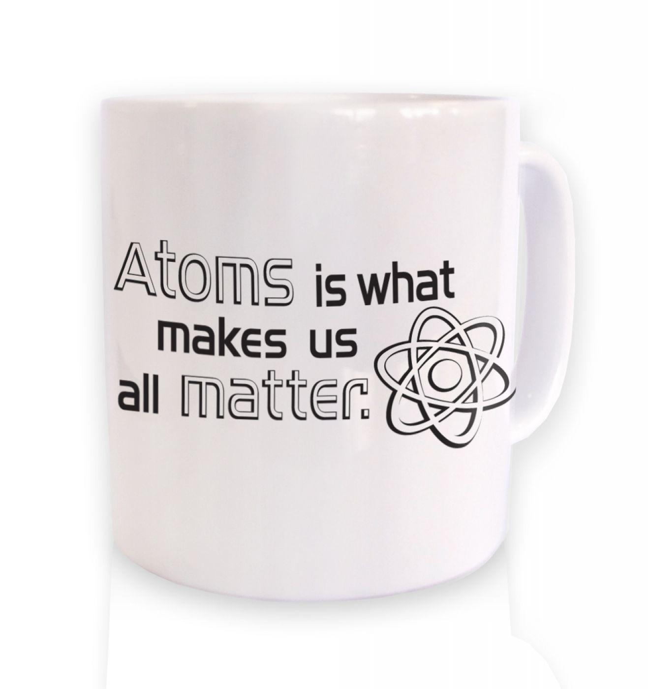 Atoms matter mug
