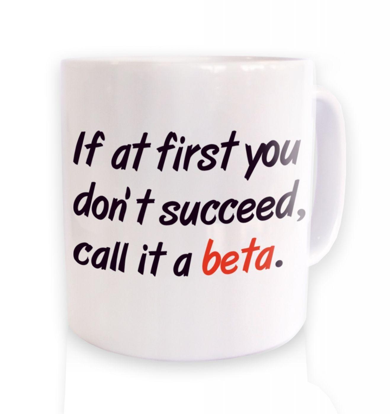 Call It A Beta ceramic coffee mug