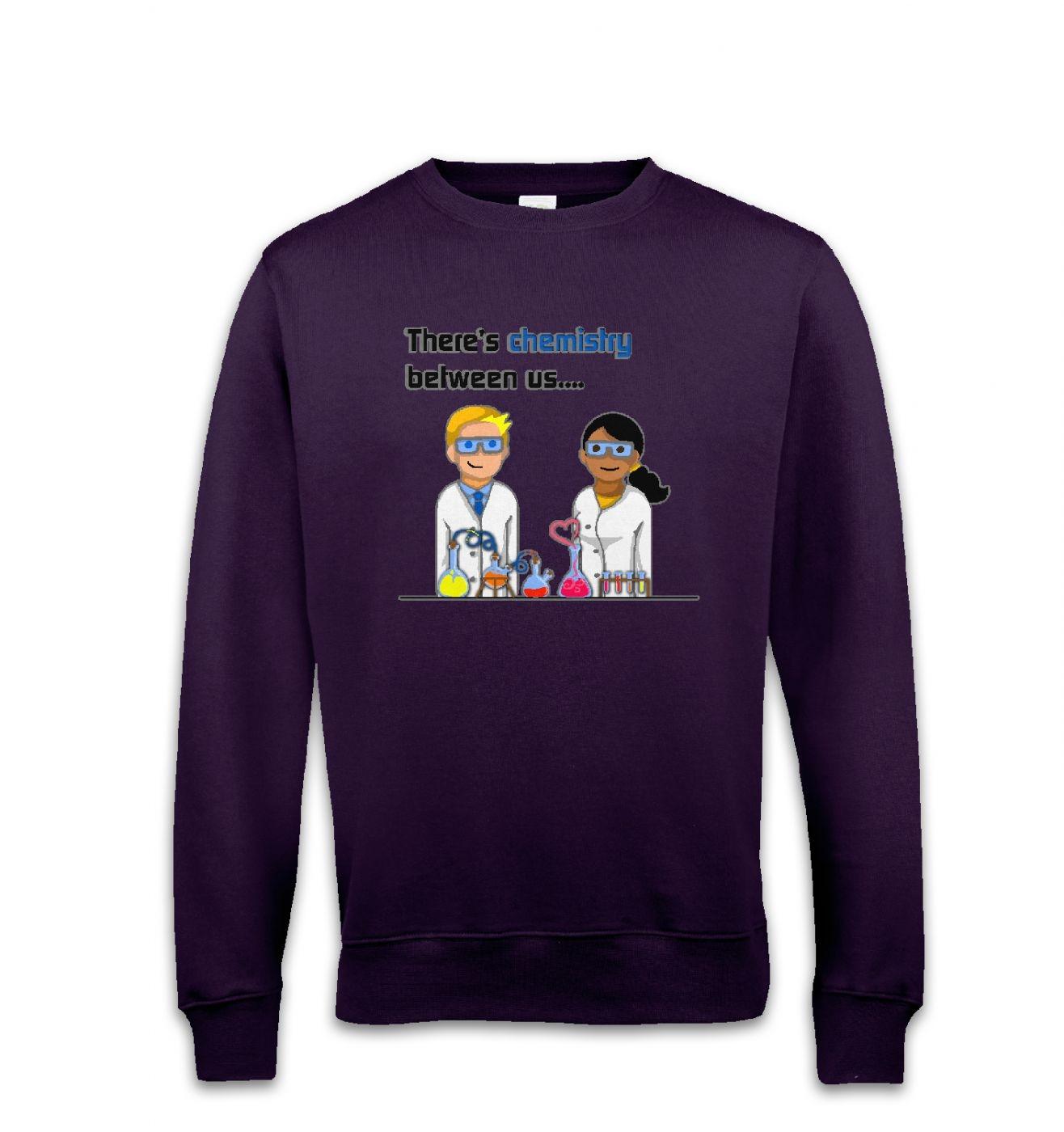 Chemistry Between Us sweatshirt