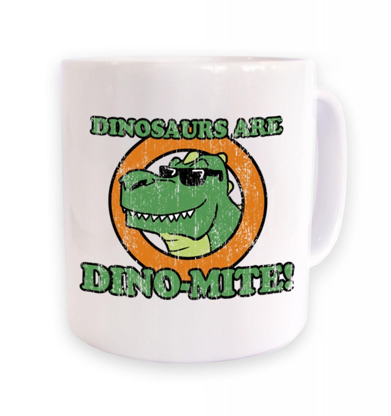 Dinosaurs Are Dino-Mite mug