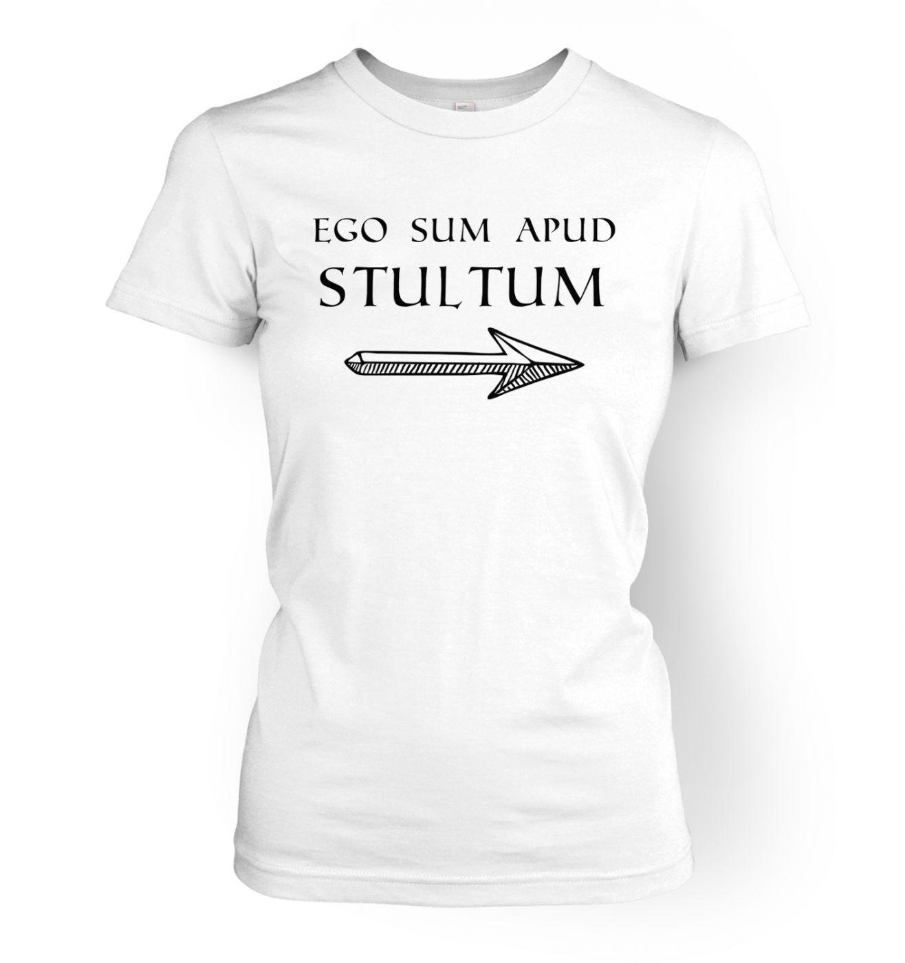 Ego Sum Apud Stultum women's t-shirt
