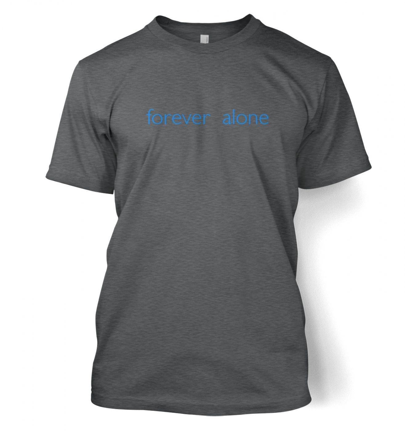 Forever alone Men's t-shirt
