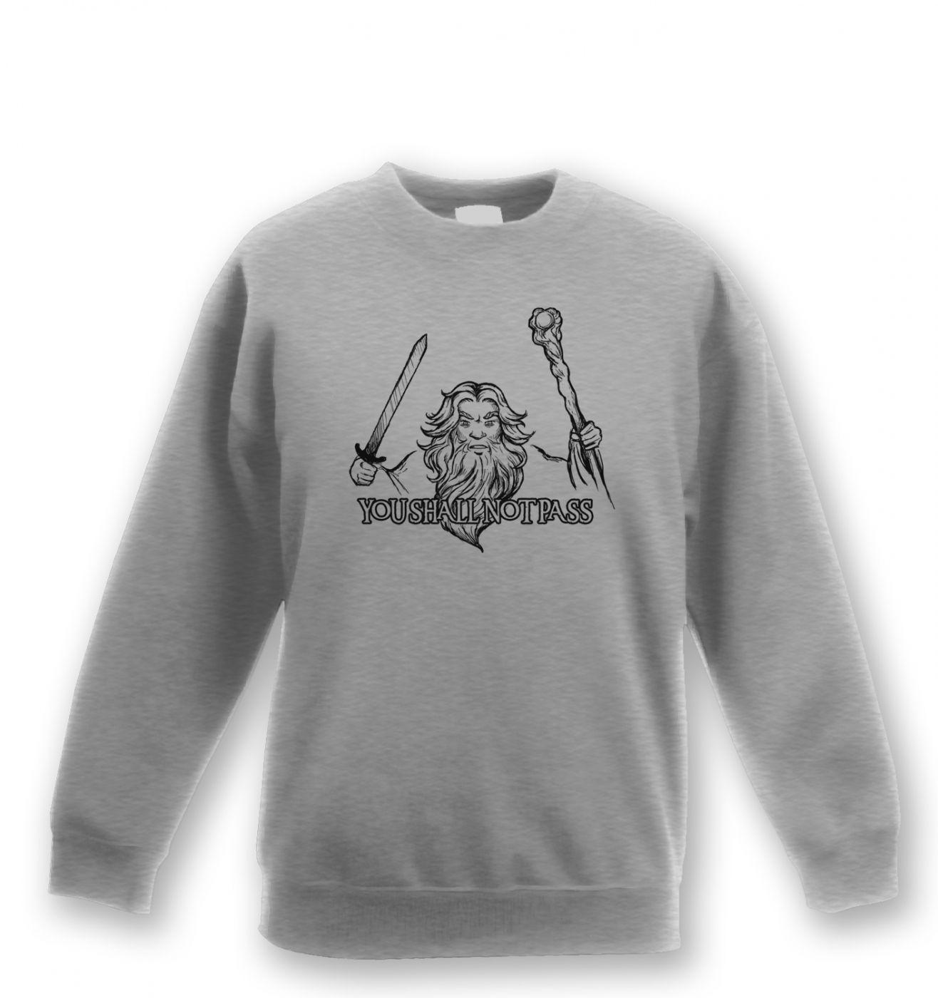 Gandalf You shall not pass unisex kids sweatshirt