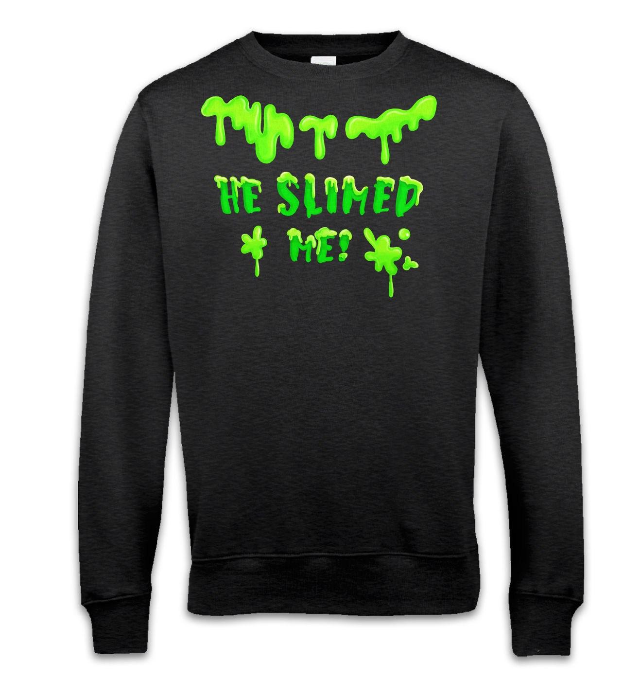 He Slimed Me movie quote sweatshirt