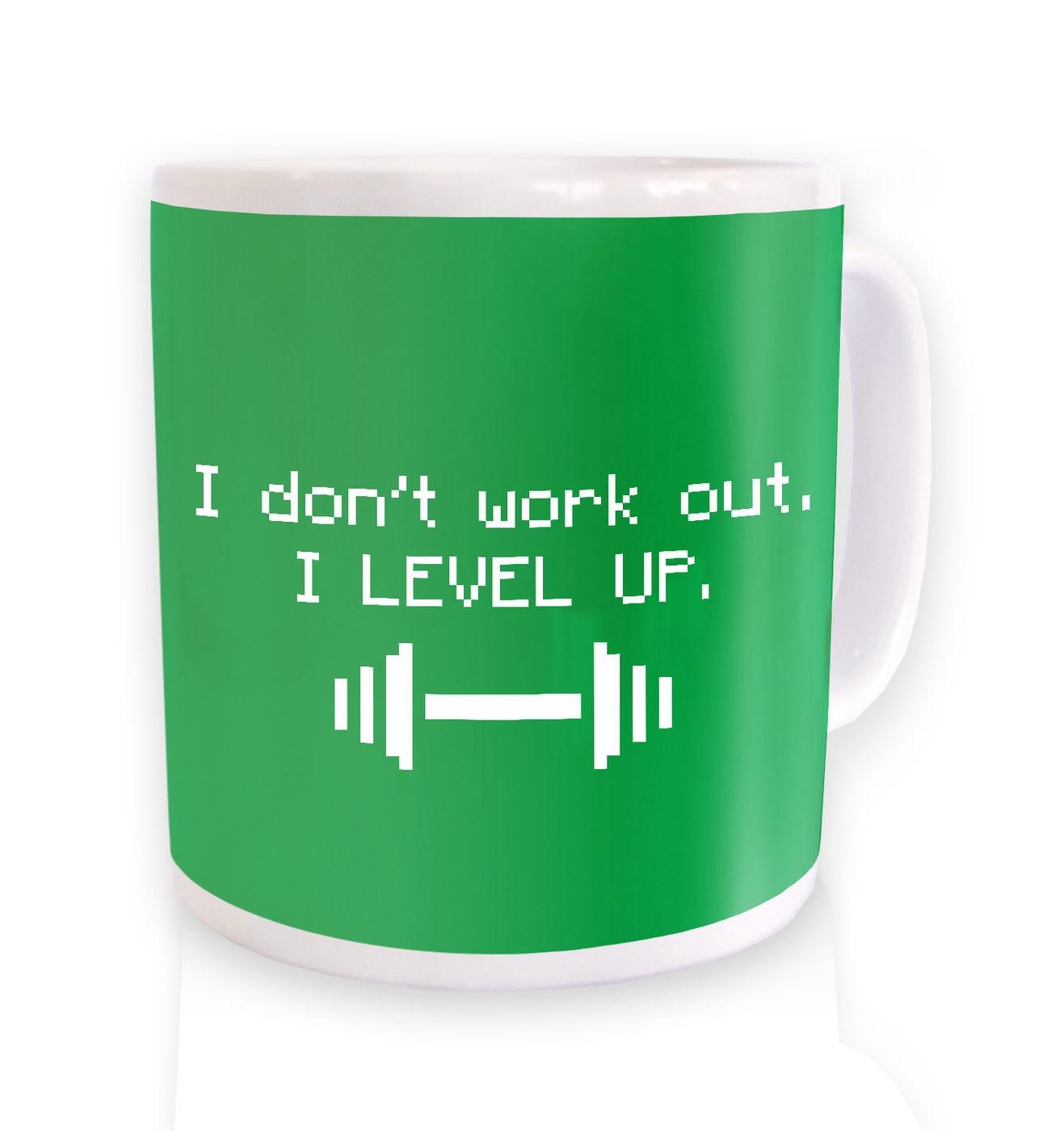 I Don't Work Out I Level Up mug by Something Geeky