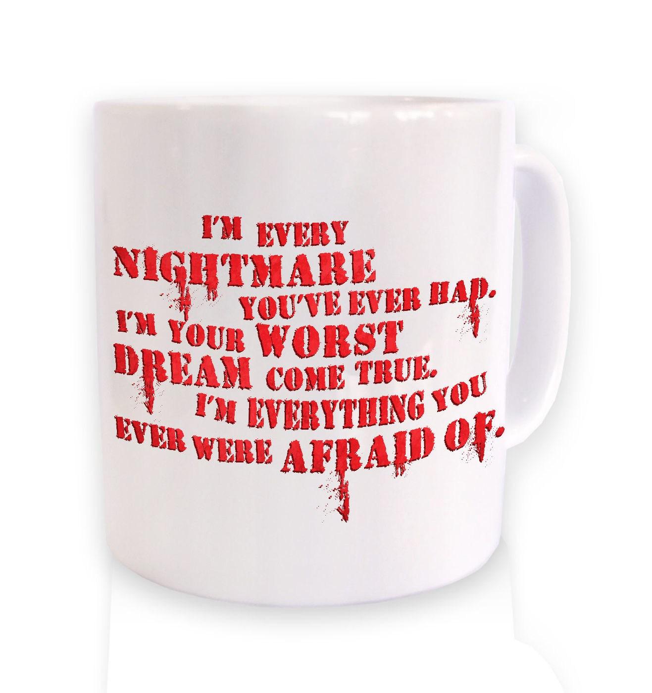 I'm Every Nightmare mug by Something Geeky