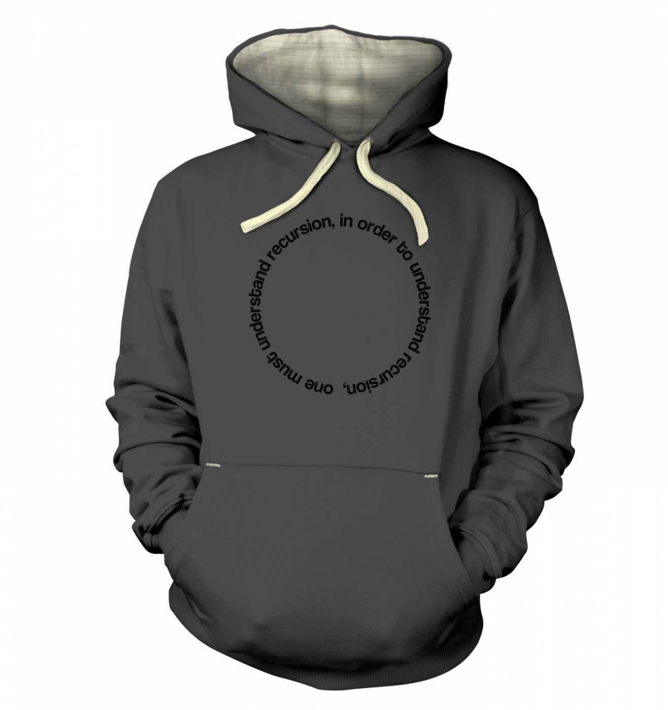 In Order To Understand Recursion hoodie (premium)