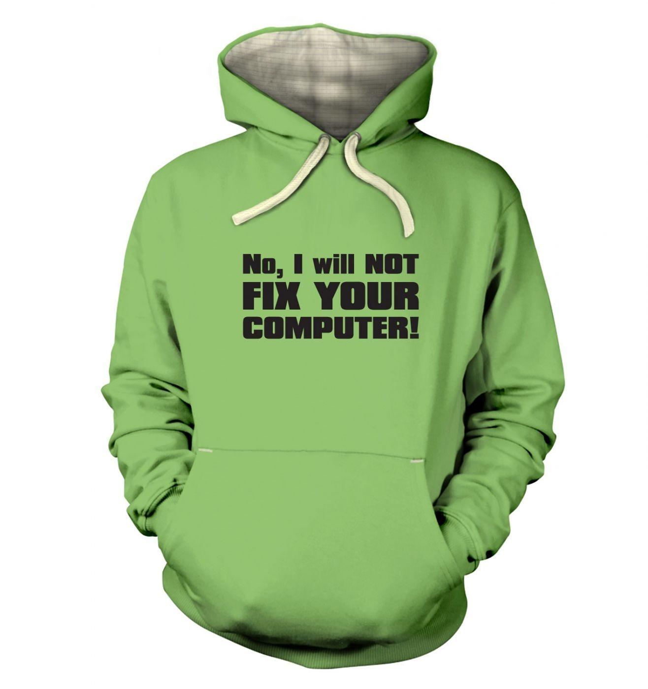 I Will NOT Fix Your Computer premium hoodie