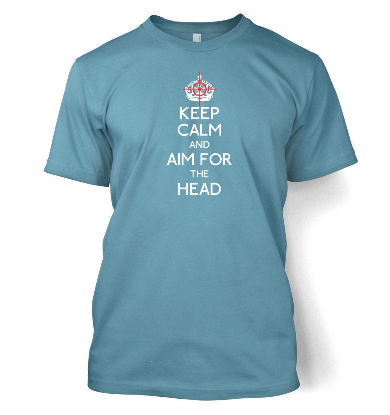 Keep Calm And Aim For The Head men's tshirt