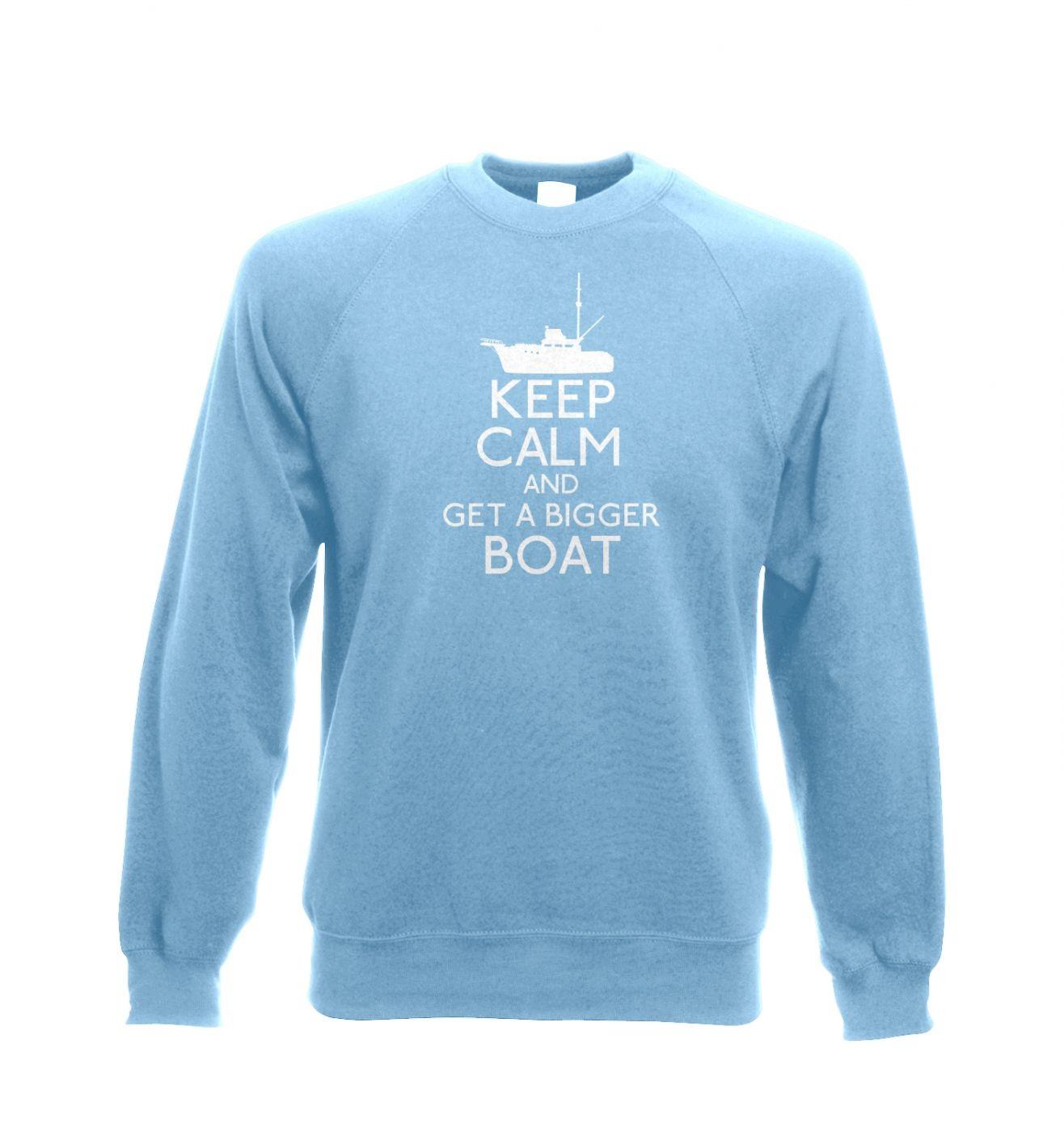 Keep Calm and Get a Bigger Boat Adult Crewneck Sweatshirt
