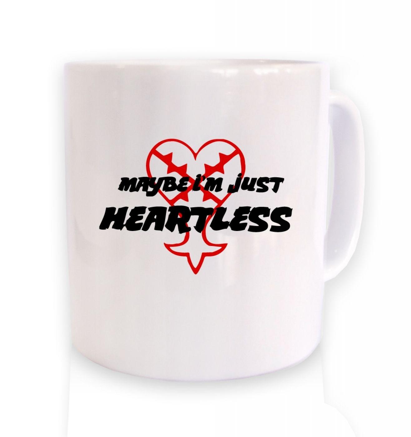 Maybe I'm Just Heartless ceramic coffee mug