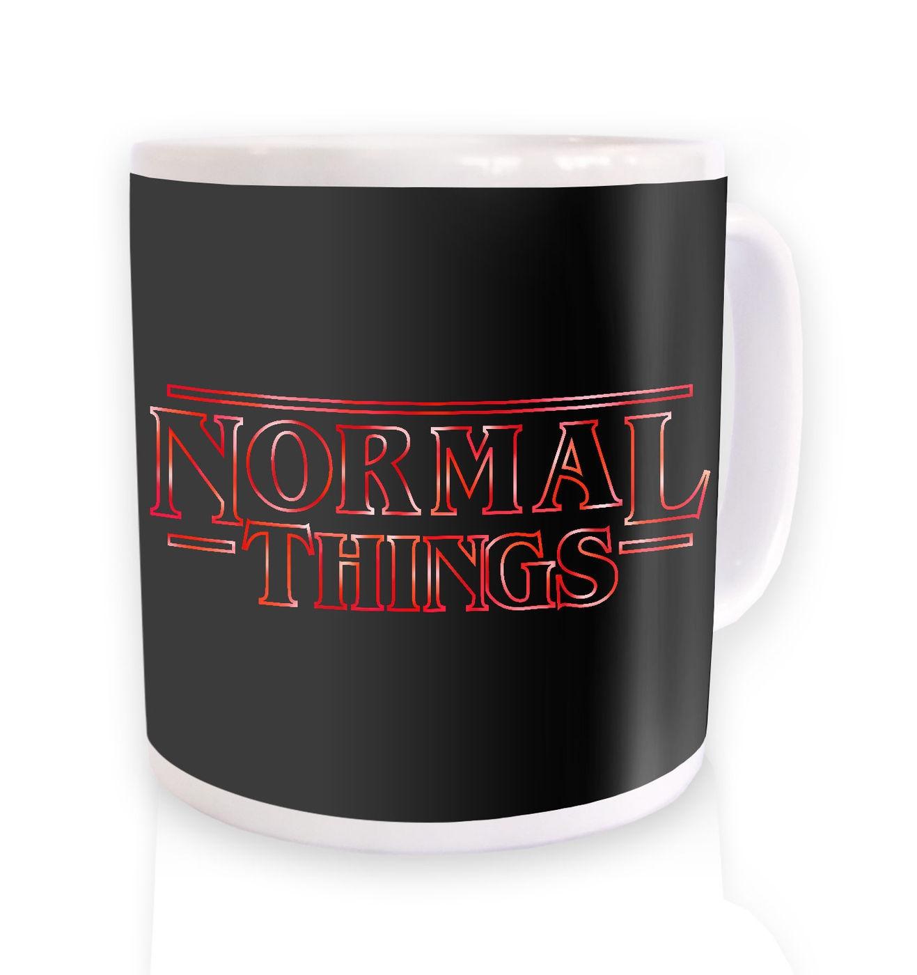 Normal Things mug by Something Geeky