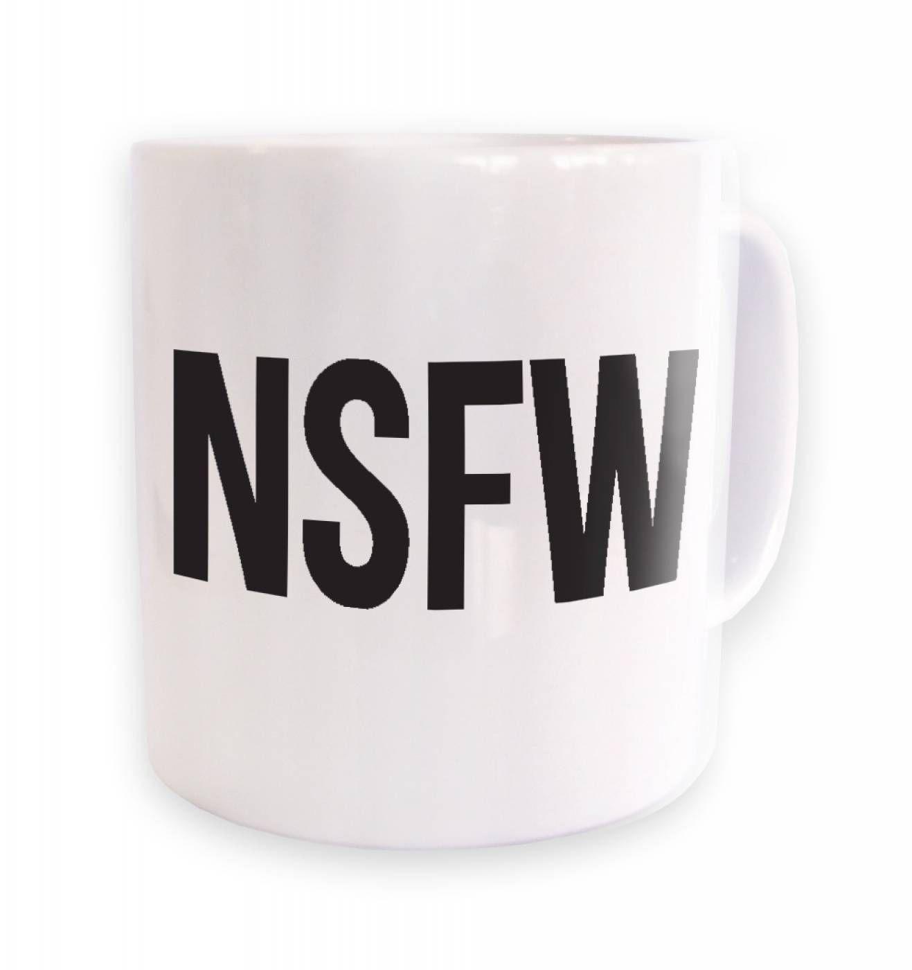 Not Safe For Work NSFW mug