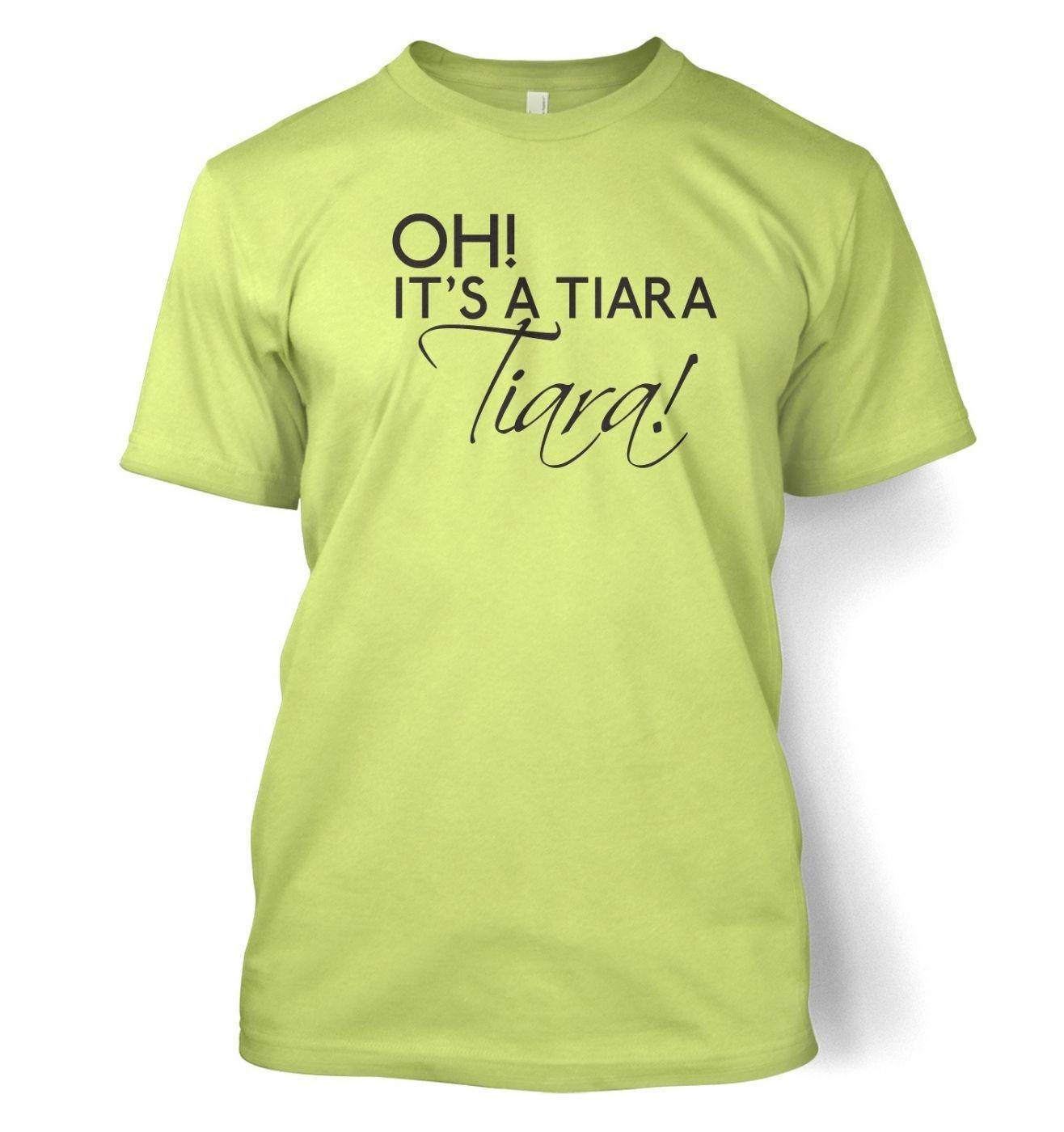 Oh! It's a tiara! TIARA! - T-Shirt