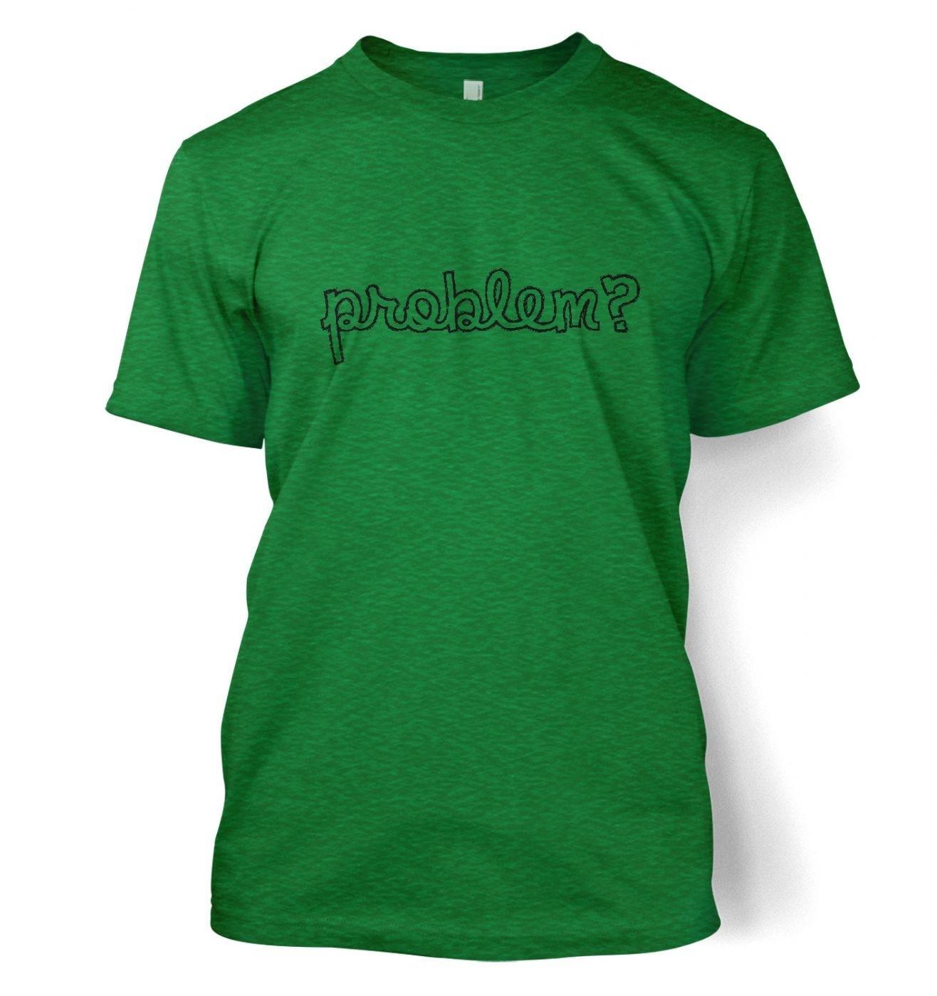 Problem? men's t-shirt