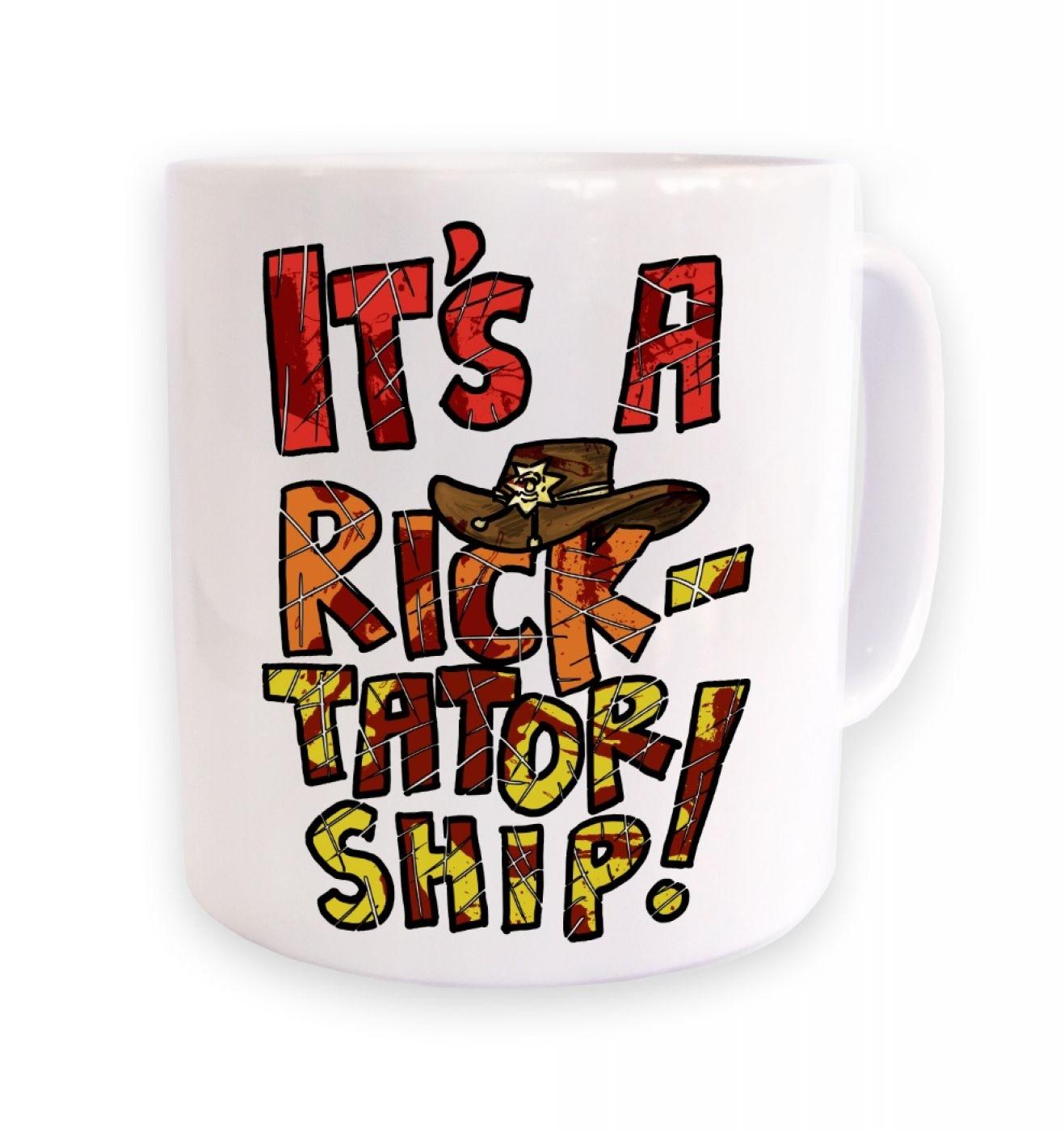 It's a Ricktatorship mug