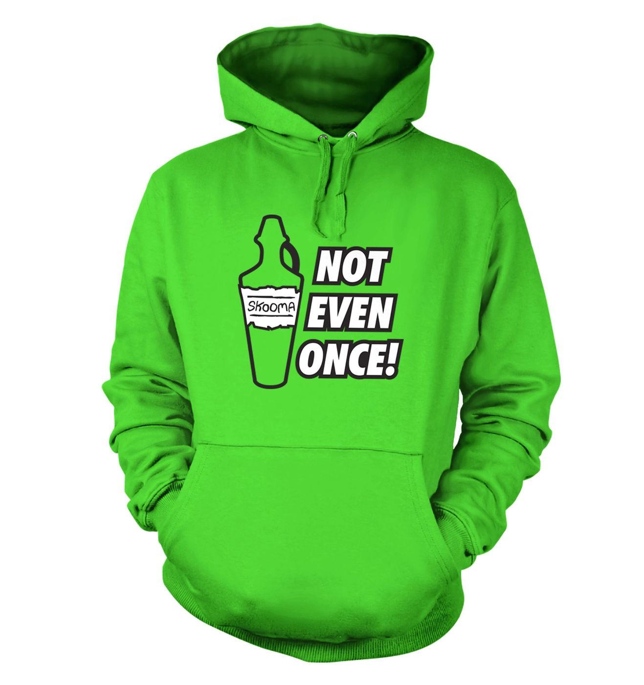 Skooma Not Even Once hoodie by Something Geeky