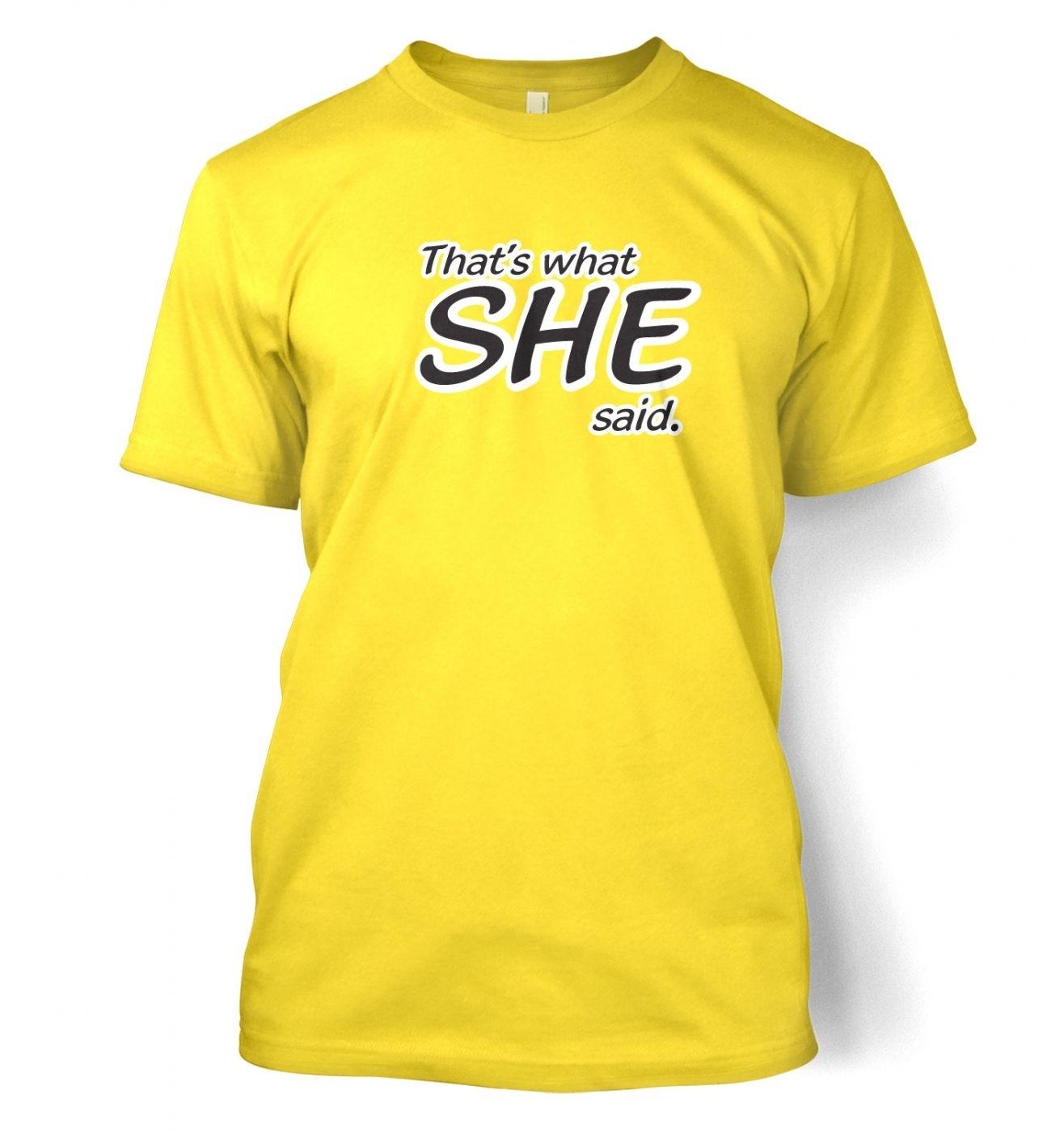 That's What SHE Said men's t-shirt