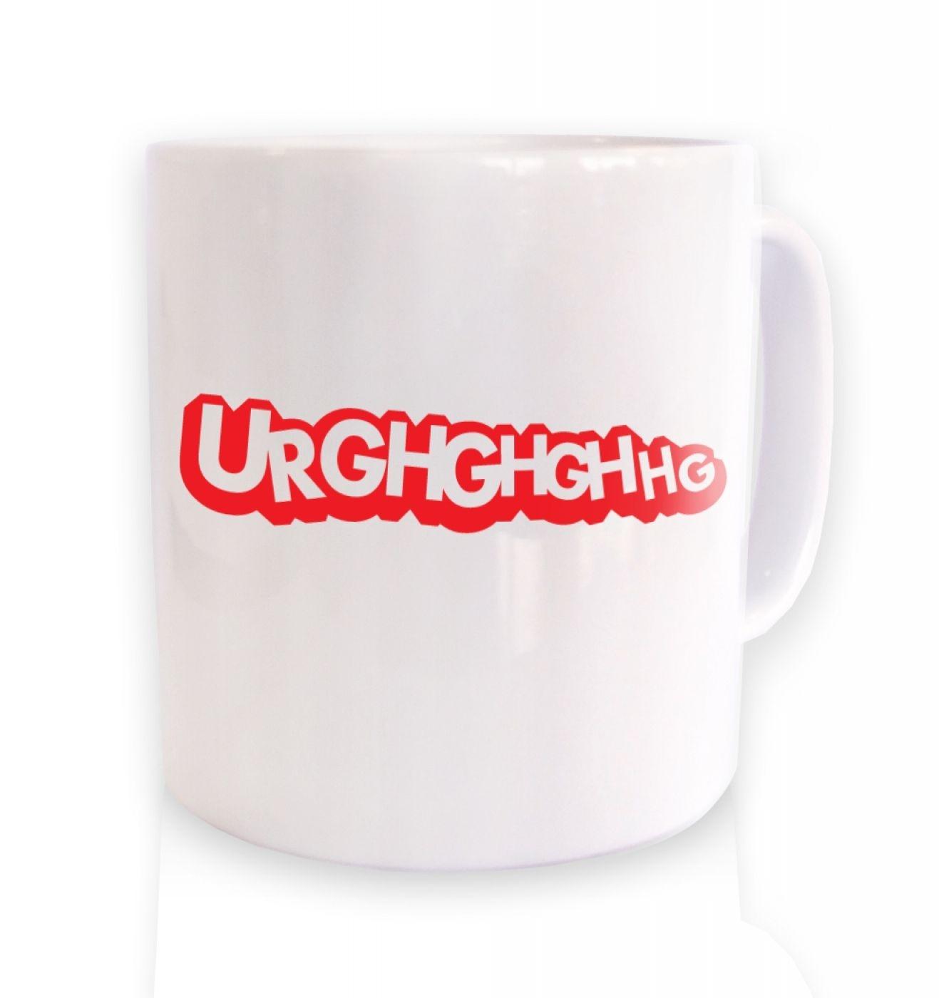 Urghghghgh ceramic coffee mug