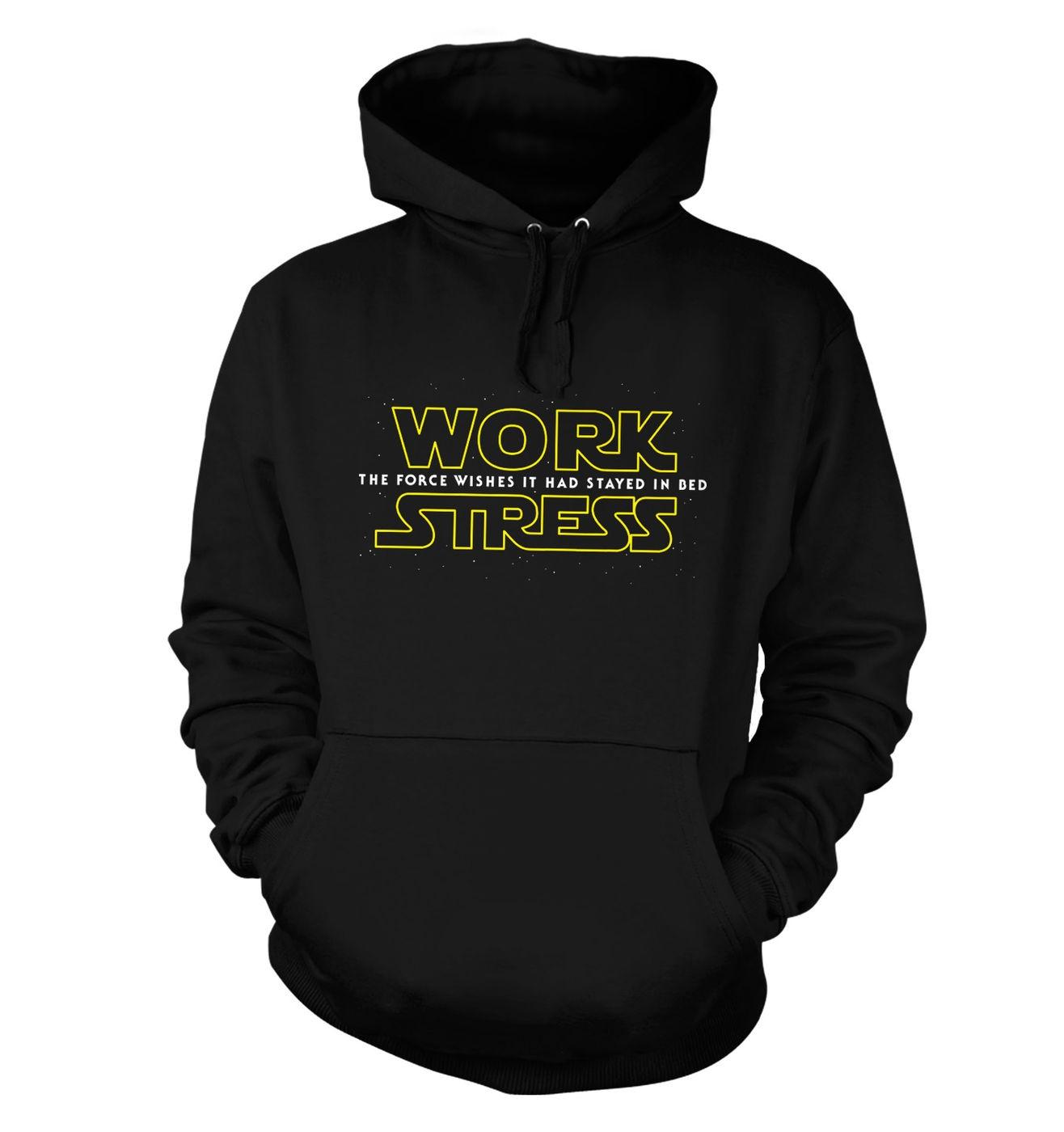 Work Stress hoodie - funny Star Wars The Force Awakens parody hoody