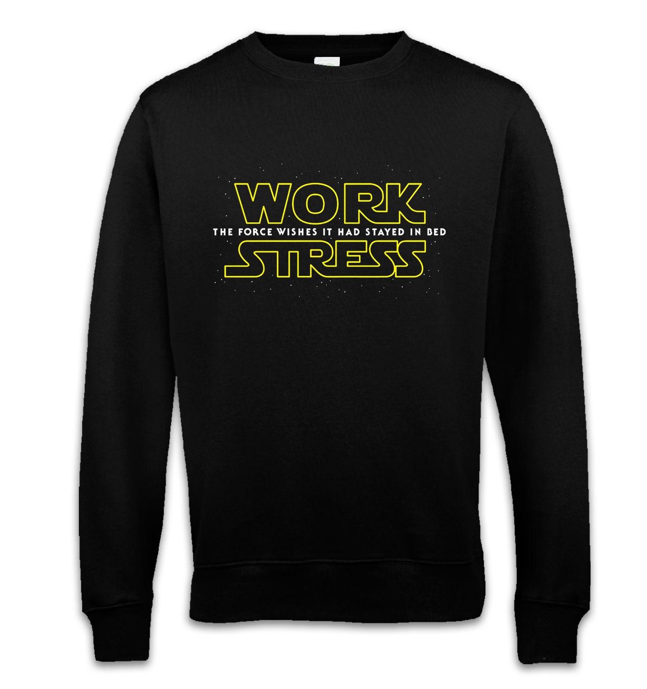 Work Stress sweatshirt - Star Wars The Force Awakens parody sweater