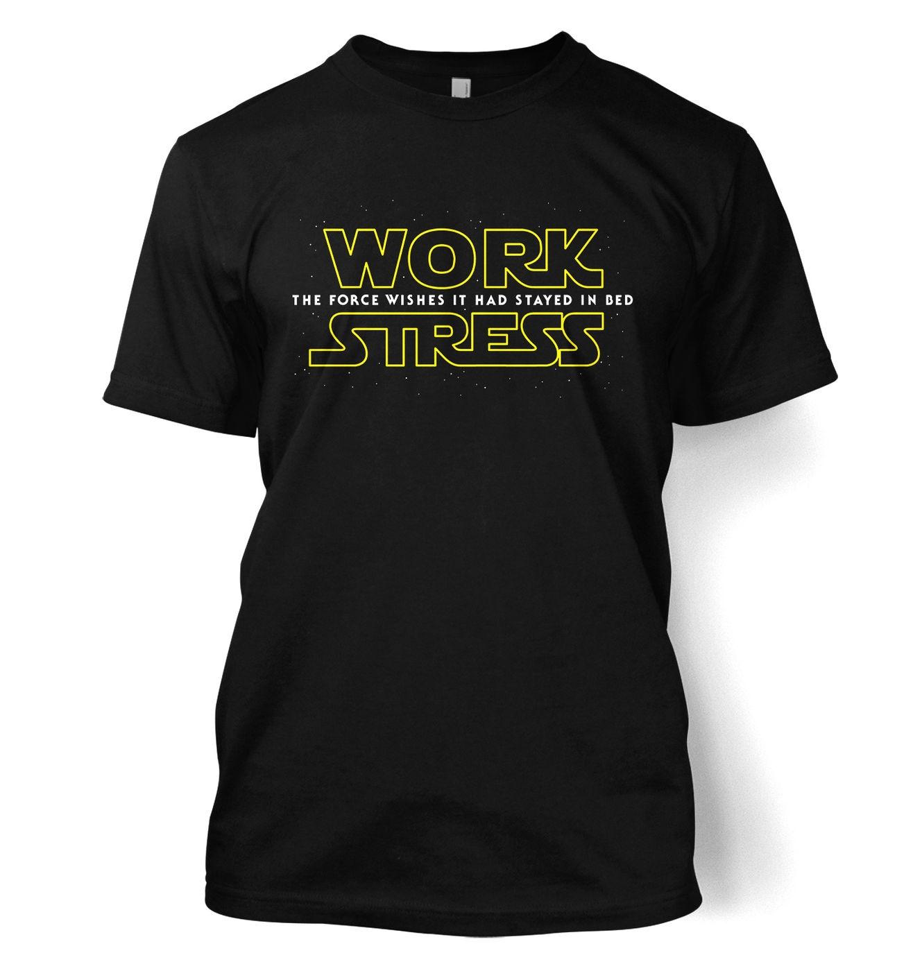 Work Stress t-shirt - funny Star Wars The Force Awakens parody tshirt