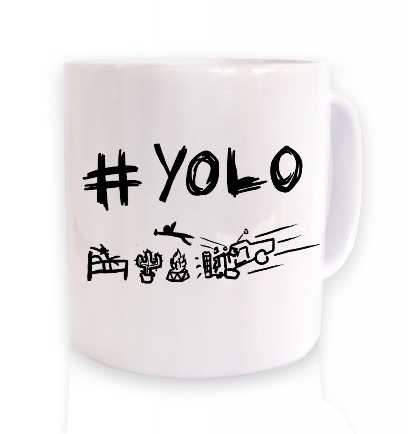 #yolo mug. You only live once
