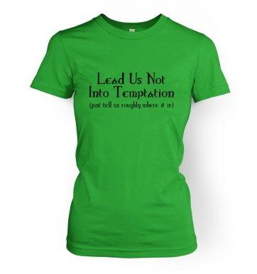 Lead Us Not Into Temptation women's t-shirt