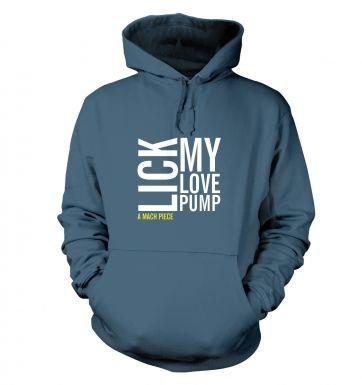 Lick My Love Pump hoodie