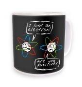 I Lost An Electron mug