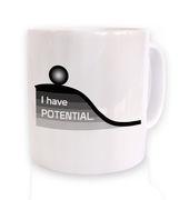 I Have Potential mug