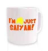 I'm Just Saiyan mug