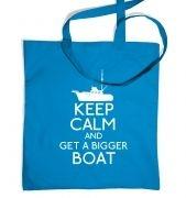 Keep Calm and Get a Bigger Boat tote bag