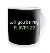 Will You Be My Player 2  mug