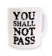 You Shall Not Pass slogan mug