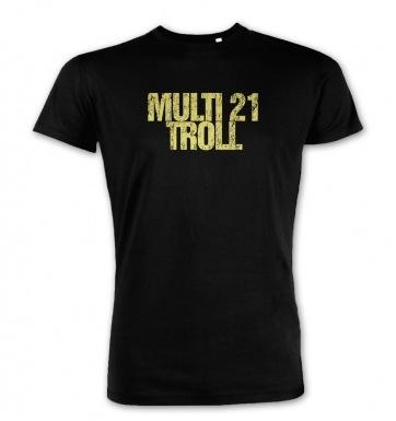 Multi 21 Troll  premium t-shirt