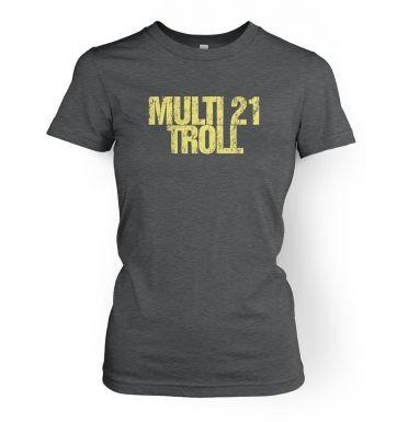 Multi 21 Troll   womens t-shirt