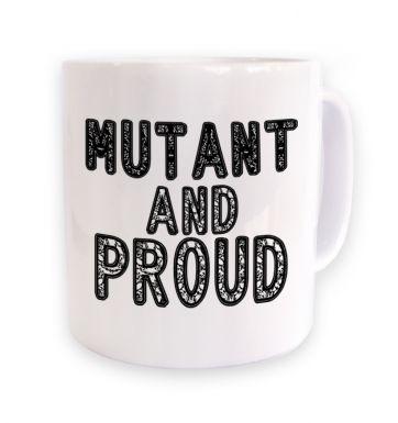 Mutant And Proud  mug