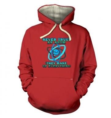 Never Trust An Atom  hoodie (premium)