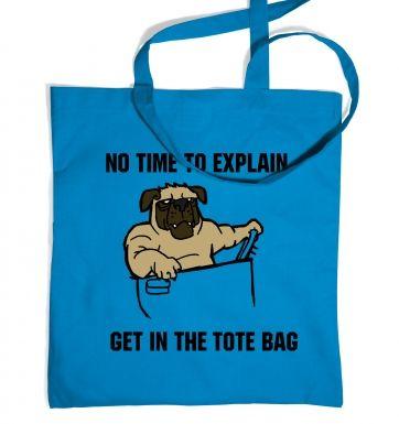 No Time To Explain tote bag