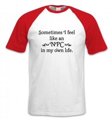 NPC In My Own Life short-sleeved baseball t-shirt
