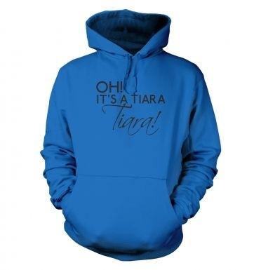 Oh! Its a tiara! TIARA!   hoodie