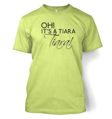 Oh! Its a tiara! TIARA!  t-shirt