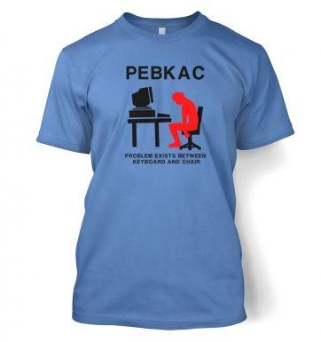 PEBKAC  t-shirt