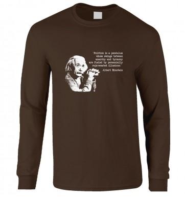 Politics Quote Einstein long-sleeved t-shirt