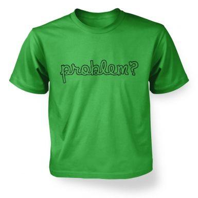 Problem?  kids t-shirt