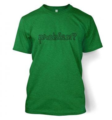 Problem?  t-shirt