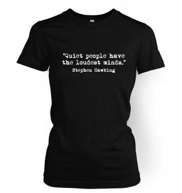 Quiet People Have The Loudest Minds women's t-shirt