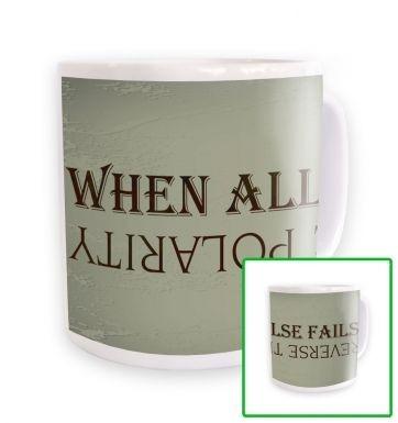 Reverse The Polarity mug