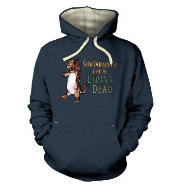 Schrödinger's Cat Is Living Dead hoodie (premium)